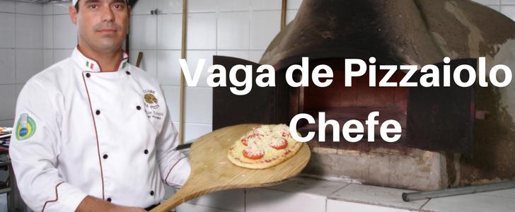 vaga de Pizzaiolo Chefe