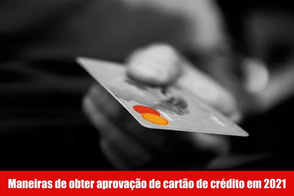 5 Maneiras de obter aprovação para cartão de crédito